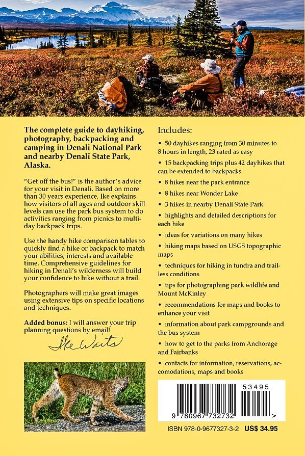 Back Cover Denali National Park Alaska Guide To: Hiking, Photography and Camping by Ike Waits. Fourth Edition