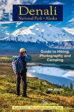 Denali National Park Alaska Guide to Hiking, Photography and Camping Front Cover Image